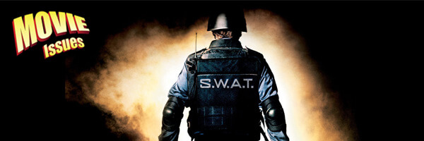 Movie Issues: S.W.A.T.