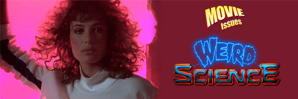 Movie Issues: Weird Science
