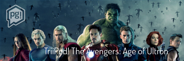 TriPod! 5.7.2015 – Avengers: Age of Ultron