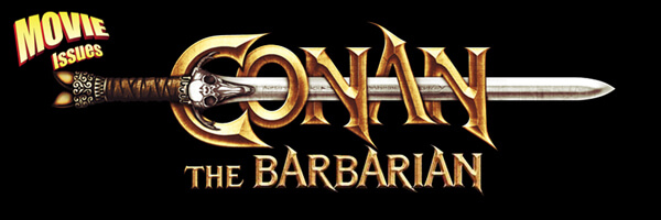 Movie Issues: Conan the Barbarian