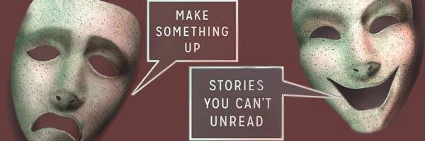 Review: Make Something Up – Stories You Can't Unread