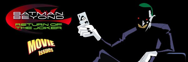 Movie Issues: Batman Beyond: Return of the Joker