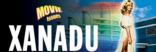 Movie Issues: Xanadu