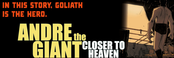 Andre the Giant: Closer to Heaven – Review and Interview with Brandon Easton