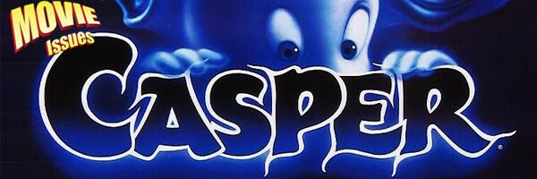 Movie Issues: Casper