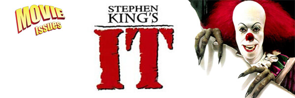 Movie Issues: Stephen King's IT