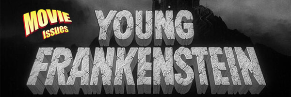 Movie Issues: Young Frankenstein
