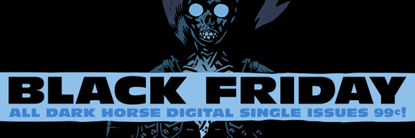Dark Horse Black Friday Sale Starts Now!