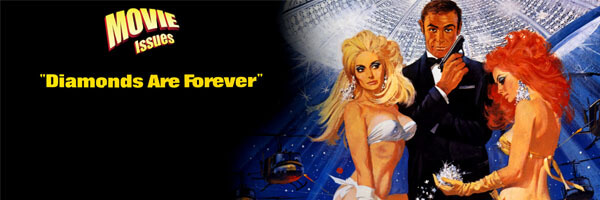 Movie Issues: Diamonds Are Forever
