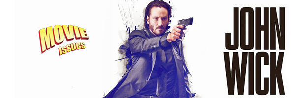 Movie Issues: John Wick