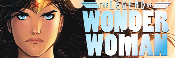 Review and Preview: Legend of Wonder Woman #1