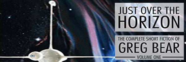 Review: Just Over The Horizon – The Complete Short Fiction of Greg Bear
