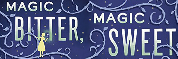 Review: Magic Bitter, Magic Sweet
