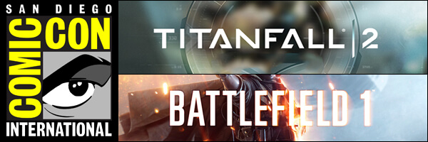 SDCC 2016 – Play Battlefield 1 and Titanfall 2 at Nerd HQ