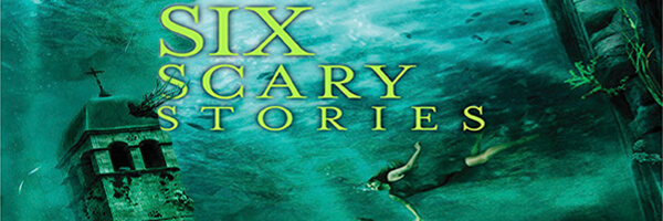 Review: Six Scary Stories