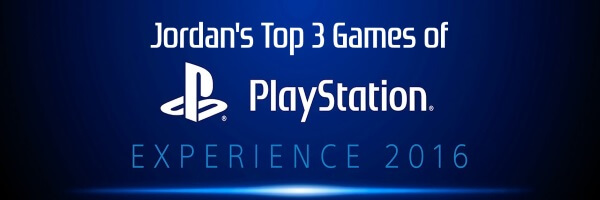 Top 3 games of PSX 2016