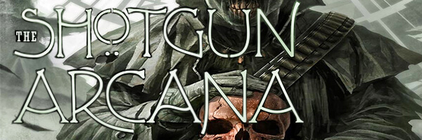 Review: The Shotgun Arcana