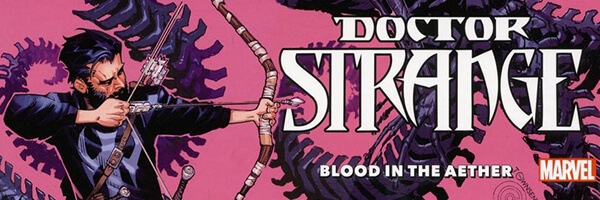 Review: Doctor Strange Vol. 3 – Blood In The Aether
