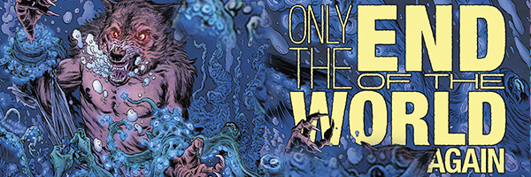"New hardcover of Neil Gaiman's ""Only the End of the World Again"" to be released"