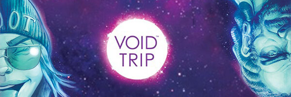 Preview – Void Trip #1