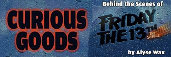 Review: Curious Goods – Behind the Scenes of Friday the 13th: The Series