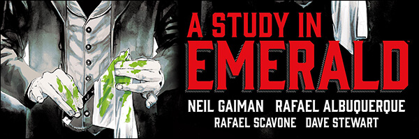 "Neil Gaiman's ""A Study in Emerald"" to be released by Dark Horse Comics"