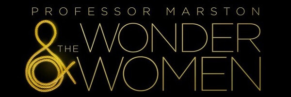 Featured Post: REVIEW: Professor Marston and the Wonder Women