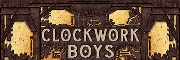 Review: Clockwork Boys (Clocktaur War Book 1)