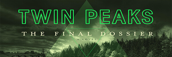 Review: Twin Peaks – The Final Dossier